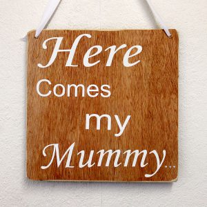 here comes mummy sign