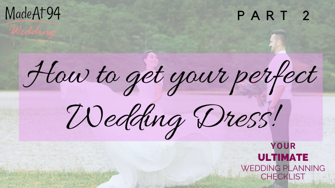 Wedding Planning Tips – How to Find Your Perfect Wedding Dress – Part 2
