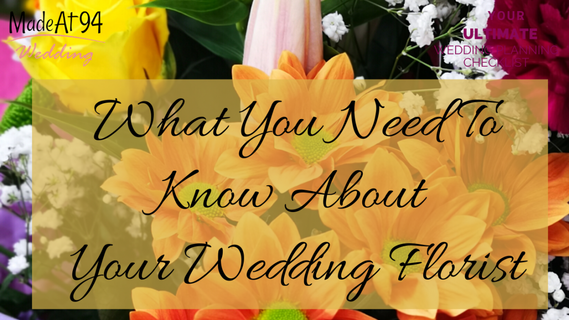 What You Need To Know About Your Wedding Florist